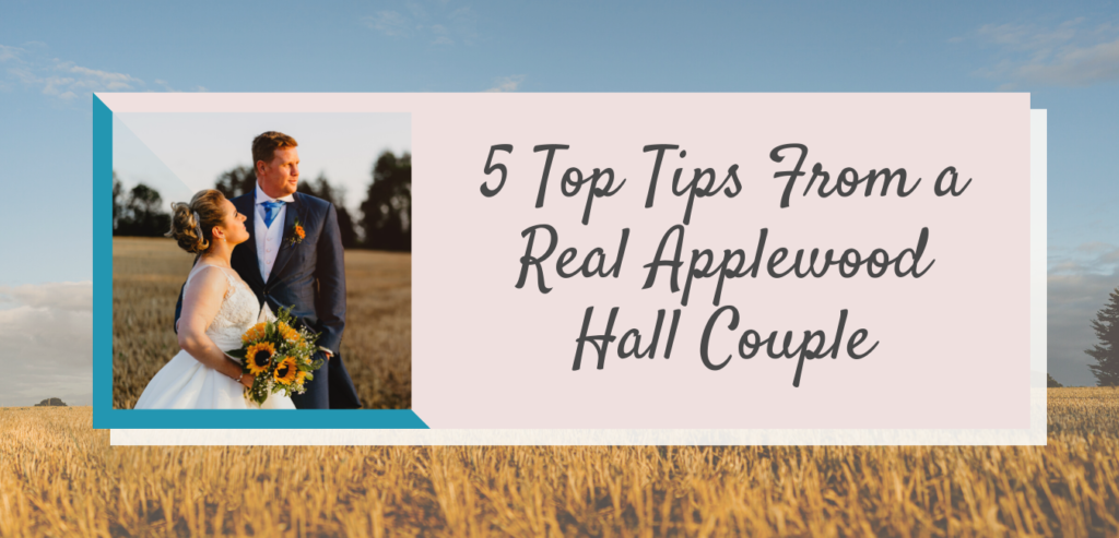 5 Top Tips From a Real Applewood Hall Couple
