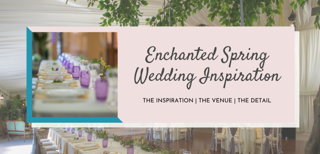 Enchanted Spring Wedding Inspiration and Detail
