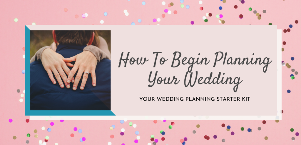 Newly engaged? How to start planning your wedding